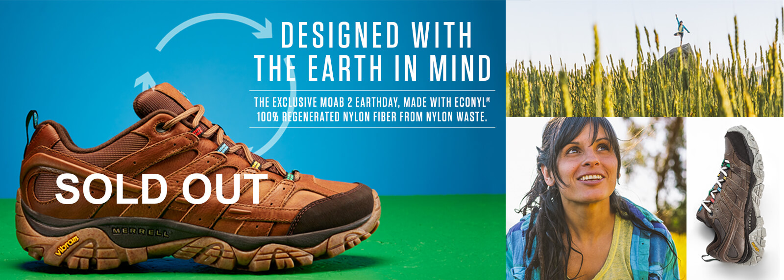 Designed with the Earth in mind. The exclusive Moab 2 Earthday, made with Econyl® 100% regenerated nylon fiber from nylon waste.
