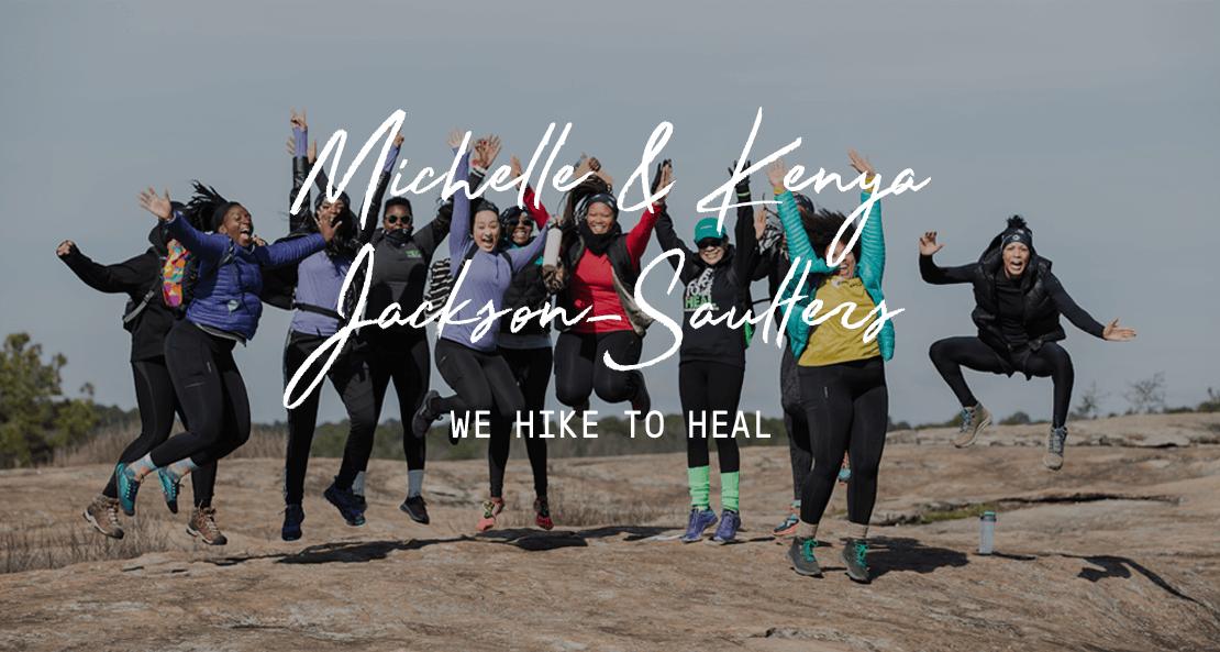 Michelle & Kenya Jackson-Saulters - We hike to heal.
