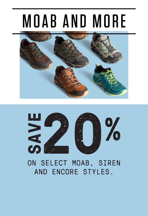 Save 20% on select Moab, Siren and Encore styles.