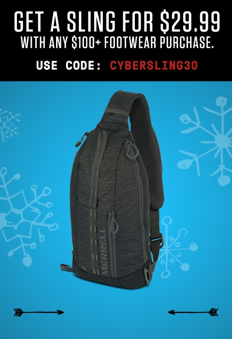 Get a sling for $29.99 with any $100+ footwear purchase. Use code CYBERSLING30