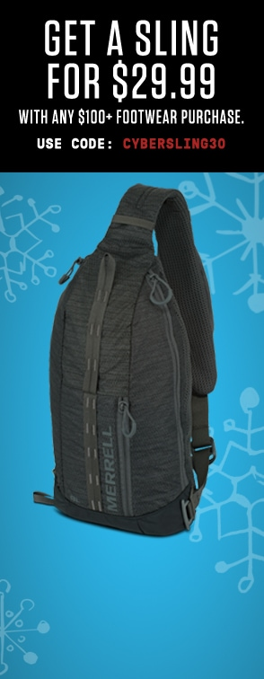 Get a sling for $29.99 with any $100+ footwear purchase. Use code CYBERSLING30.