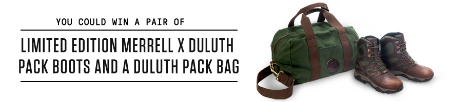You could win a pair of | Limited Edition - Merrell X Duluth Pack Boots and a Duluth Pack Bag