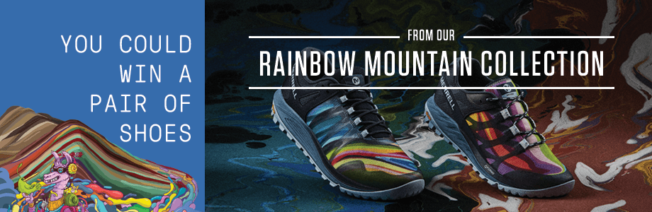 You Could Win a pair of shoes from our RAINBOW MOUNTAIN COLLECTION