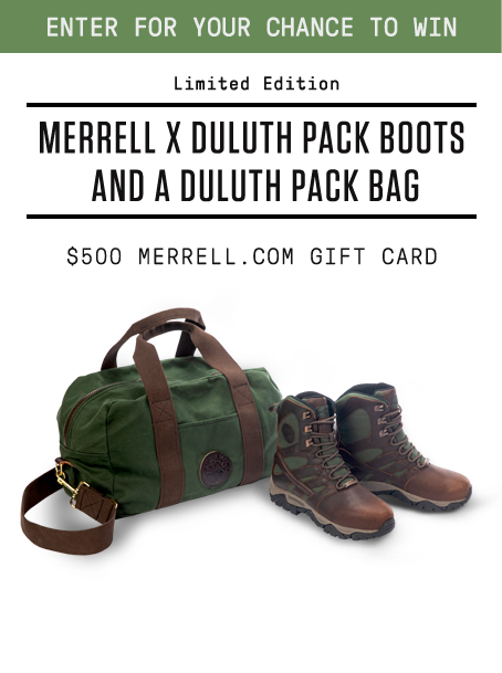 Limited Edition - Merrell X Duluth Pack Boots and a Duluth Pack Bag. $500 MERRELL.COM GIFT CARD