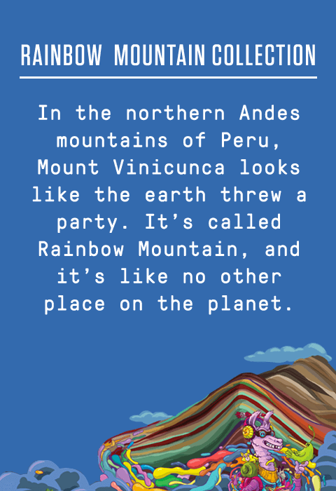 RAINBOW  MOUNTAIN COLLECTION | In the northern Andes mountains of Peru, Mount Vinicunca looks like the earth threw a party. It's called Rainbow Mountain, and it's like no other place on the planet.