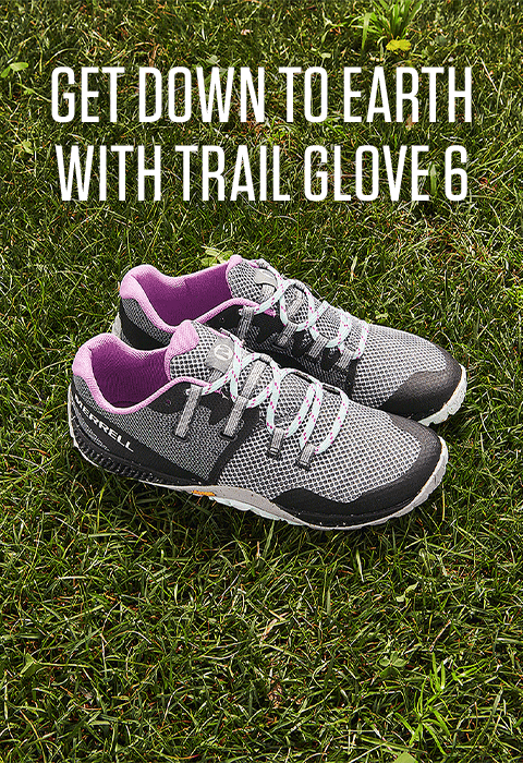 Get down to Earth with Trail Glove 6.