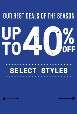 Our best deals of the season. Up to 40% off select styles.