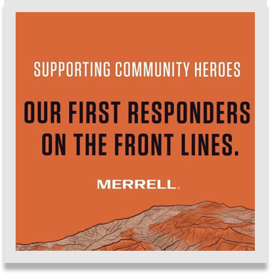 Banner that reads, 'Supporting Community Heroes. Our first repsonders on the front lines. Merrell.'