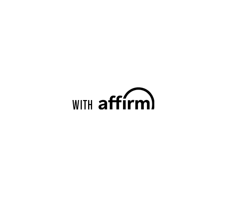 SHOP NOW/PAY LATER with affirm! Select Affirm at checkout to split your purchase into 3 interest-free payments!