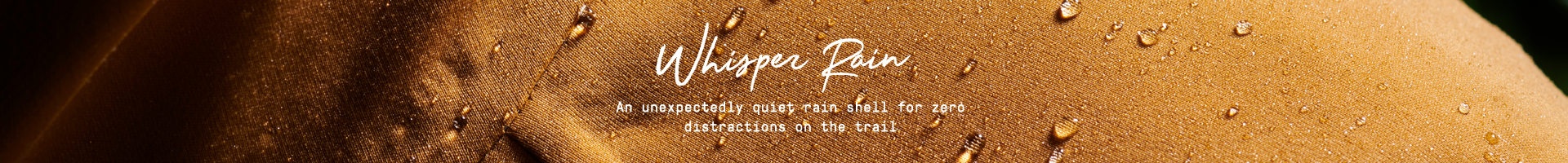 Whisper Rain, An unexpectedly quiet rain shell for zero distractions on the trail.