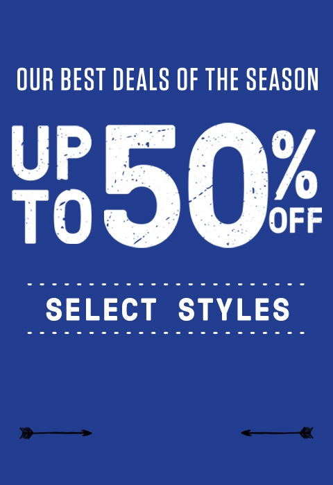 Our best deals of the season. Up to 50% off select styles.